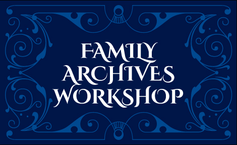 Family Archives Workshop Part II