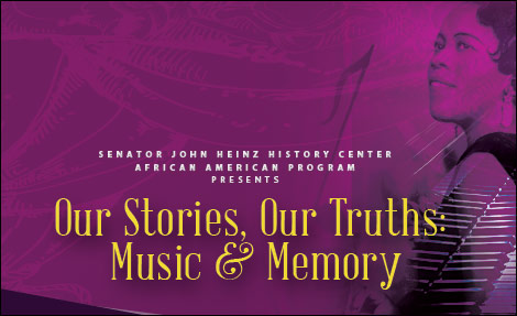 Our Stories, Our Truths: Music & Memory