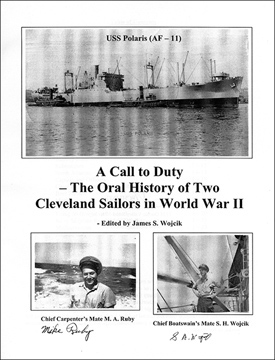 A Call to Duty: The Oral History of Two Cleveland Sailors in World War II, edited by James S. Wojcik
