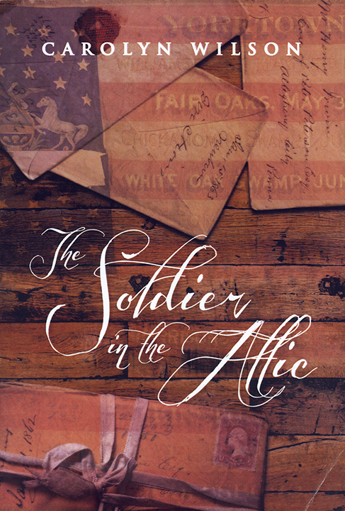 The Soldier in the Attic, Carolyn Wilson