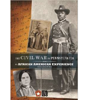 Civil War in Pennsylvania: The African American Experience, Samuel W Black