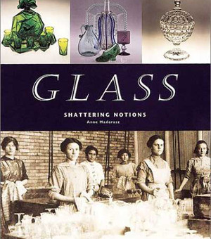 Glass: Shattering Notions, Anne Madarasz