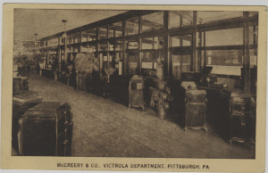 ALT:Victrola Department of the McCreery & Co. Department Store. General Postcard Collection, GPCC, Detre Library & Archives, Senator John Heinz History Center.