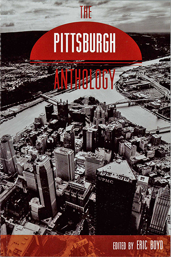 The Pittsburgh Anthology, edited by Eric Boyd