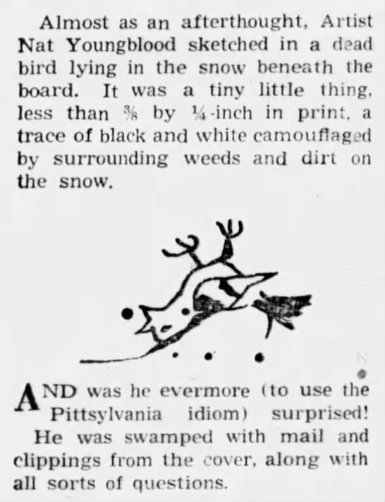 In April 1961, The Pittsburgh Press published a section about readers' reactions to the dead bird found in Youngblood's February illustration.
