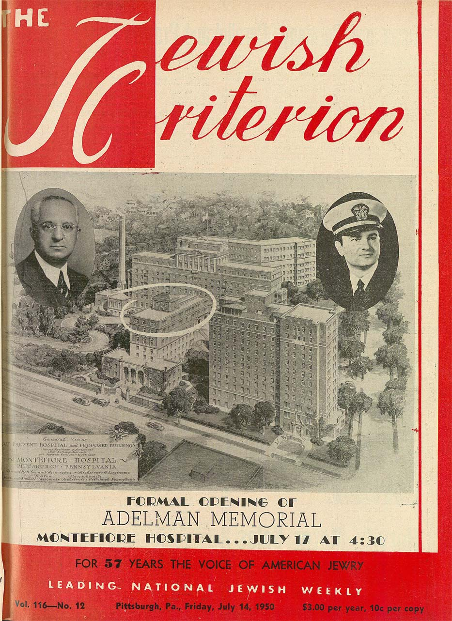 The cover of the Jewish Criterion announces the opening of the Adelman Memorial wing of Montefiore Hospital, July 14, 1950. Pittsburgh Jewish Newspaper Project.