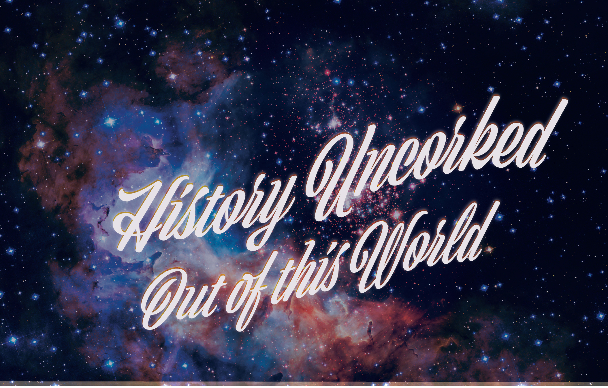 History Uncorked: Out of this World