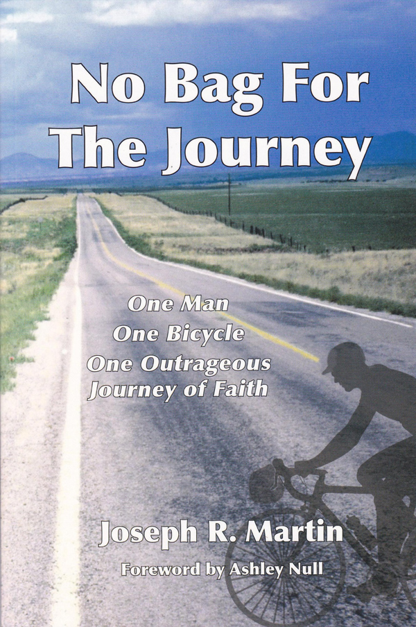 No Bag for the Journey: One Man, One Bicycle, One Outrageous Journey of Faith, by Joseph Martin