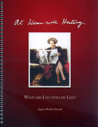 At Home With History: What Did I Do With My Life?, Agnes Dodds Kinard