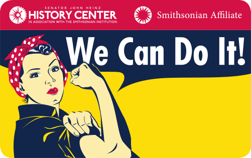 Heinz History Center Membership Card: Rosie the Riveter