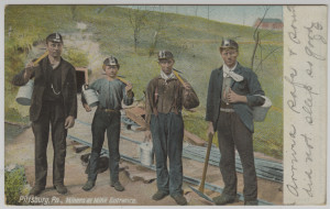 "ALT:Workers at a coal mine entrance, Pittsburgh. Postcard inscribed, ""Arrived safe and sound. Did not sleep so good."" General Postcard Collection, GPCC, Detre Library & Archives, Senator John Heinz History Center."