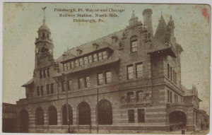 ALT:Ft. Wayne and Chicago Railway Station, North Side, Pittsburgh. General Postcard Collection, GPCC, Detre Library & Archives, Senator John Heinz History Center.