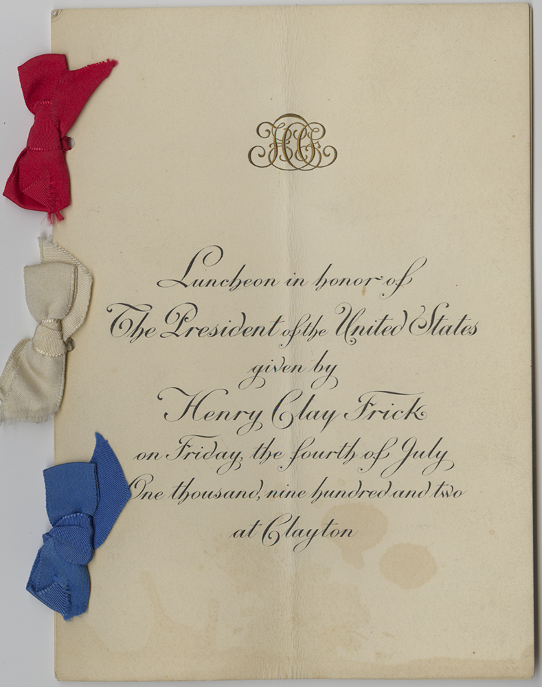 Front page of menu for a 1902 luncheon hosted by Henry Clay Frick at Clayton, his home in Pittsburgh. Theodore Roosevelt, 1902. MFF 1727. Detre Library & Archives at the Heinz History Center.