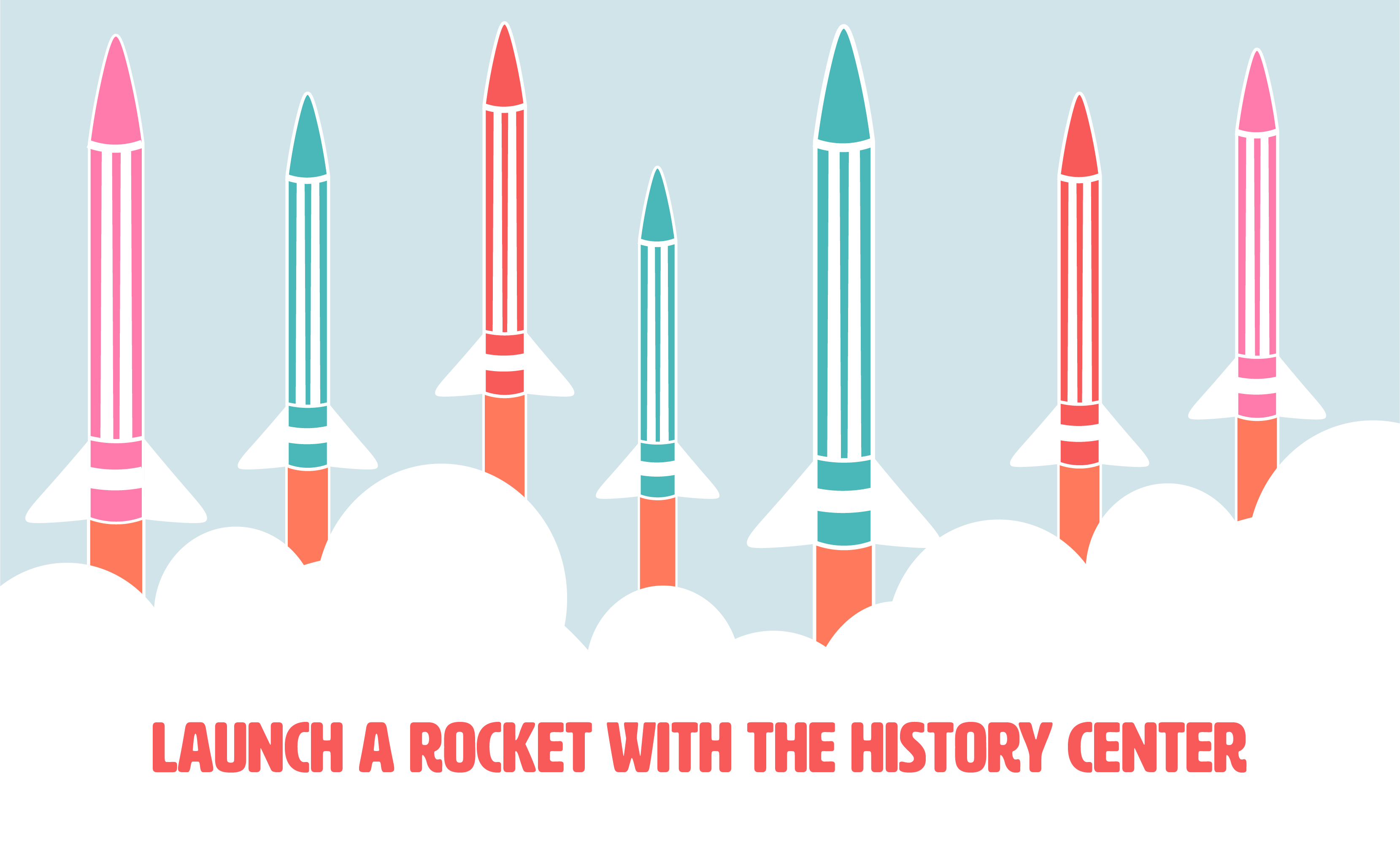 Launch a rocket with the History Center