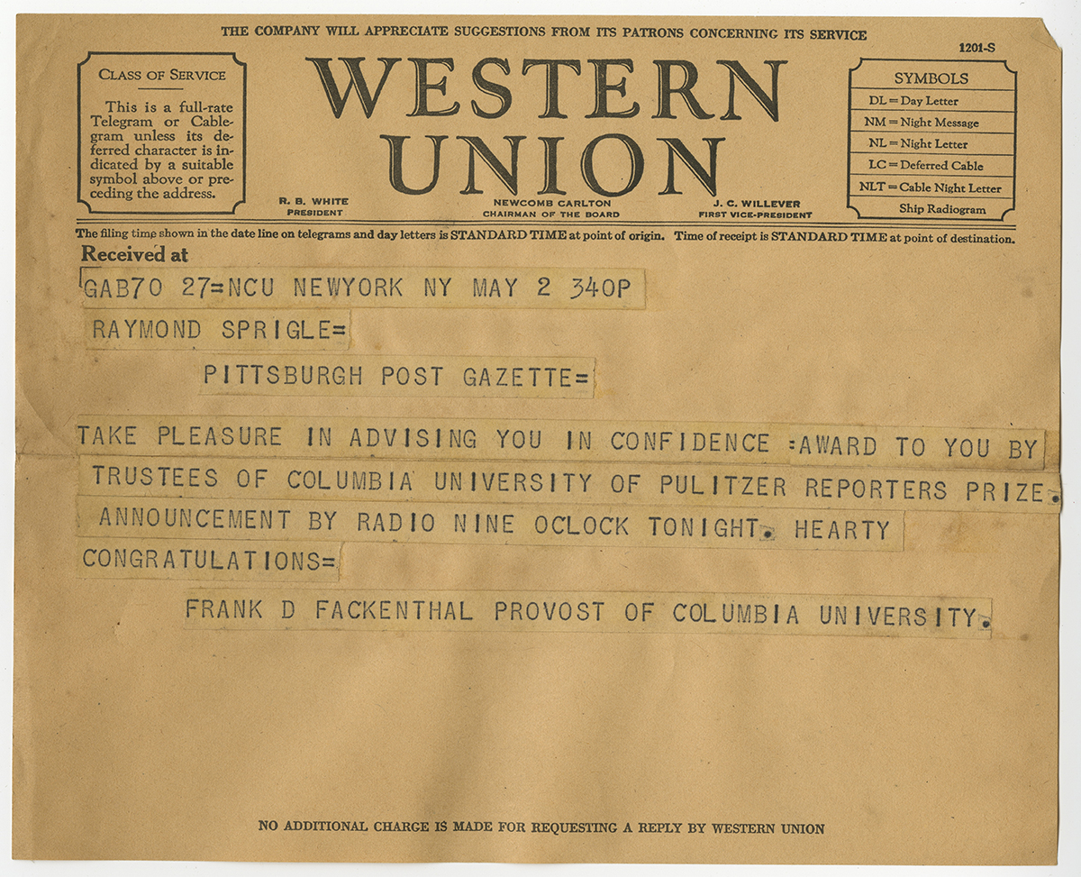 A telegram from Frank D. Fackenthal, provost of Columbia University, informing Sprigle that he been awarded the Pulitzer Prize. Ray Sprigle Papers and Photographs, Detre Library & Archives at the History Center.