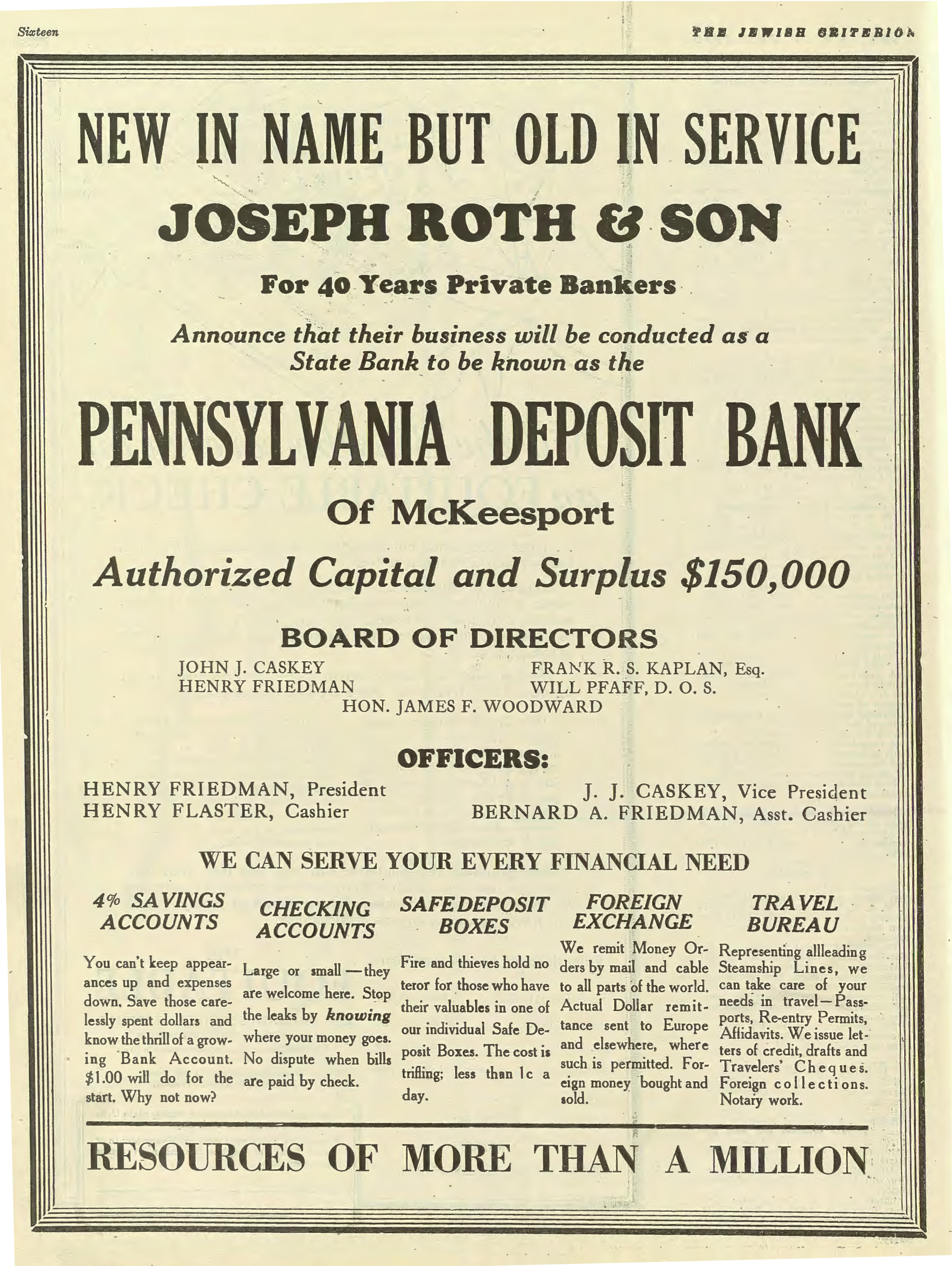 After 40 years as a private institution, the foreign bank Joseph Roth and Son of McKeesport, Pa. became a state bank in 1928. Jewish Criterion, March 2, 1928, page 16, Pittsburgh Jewish Newspaper Project.