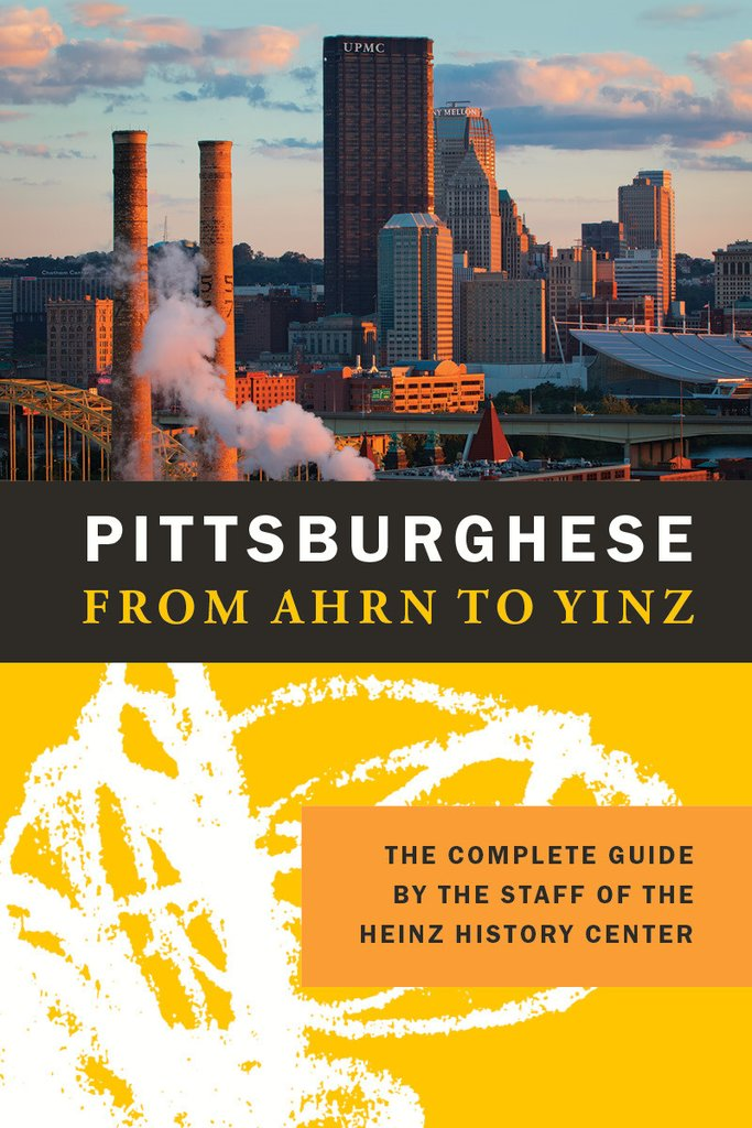 Pittsburghese From Ahrn to Yinz | Shop | Heinz History Center | Pittsburgh gifts