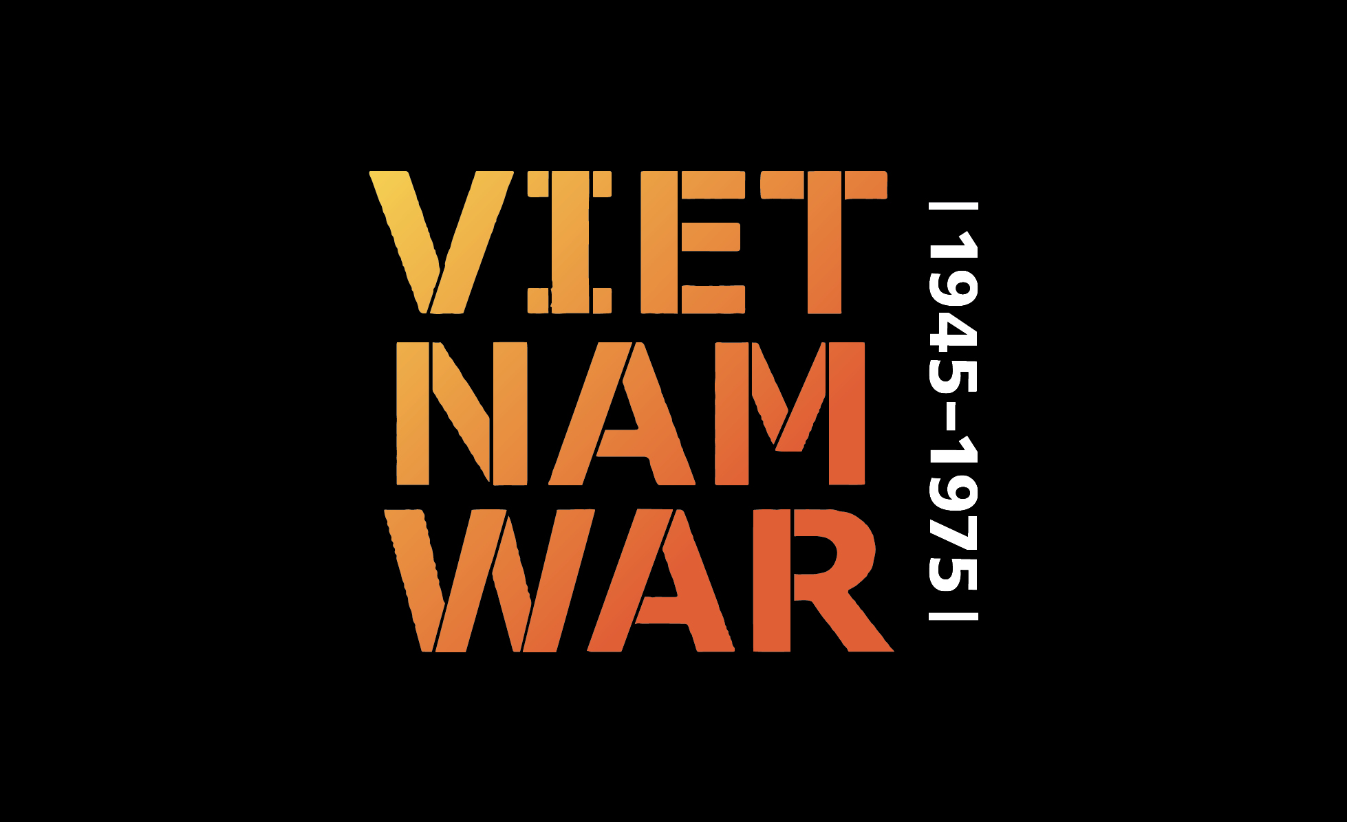 The Vietnam War: 1945-1975