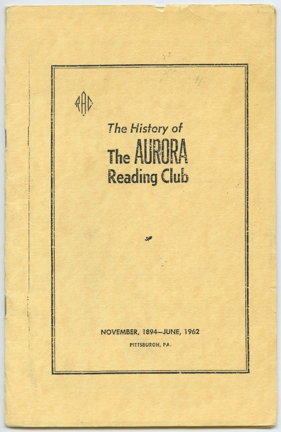 """""""The History of the Aurora Reading Club"""" explains the origins of the group and highlights notable events and changes in the club's practices up until 1962."""