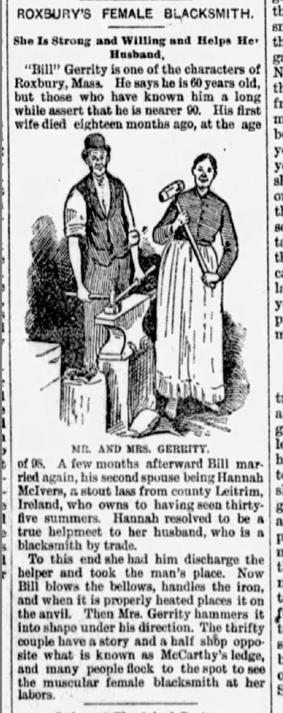 "From The Morning Call, Allentown, Pennsylvania, October 26, 1890. Articles were not afraid to reinforce stereotypes and gender roles. Here Mrs. Gerrity, a ""stout lass from county Leitrim, Ireland"" who works in the forge in her bare feet. It's however hard to believe that anyone would work around red-hot metal and sparks without some sort of foot protection."