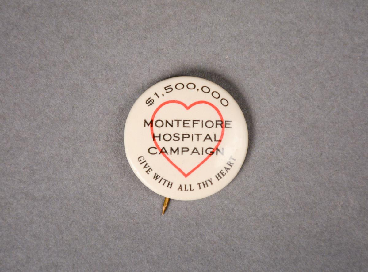 A Montefiore Hospital Campaign Pin, c.1924.