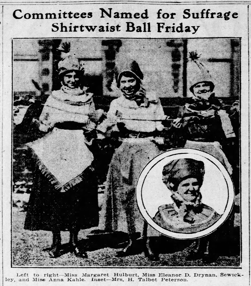 """Committees Named for Suffrage Shirtwaist Ball,"" Pittsburgh Press, November 5, 1916."