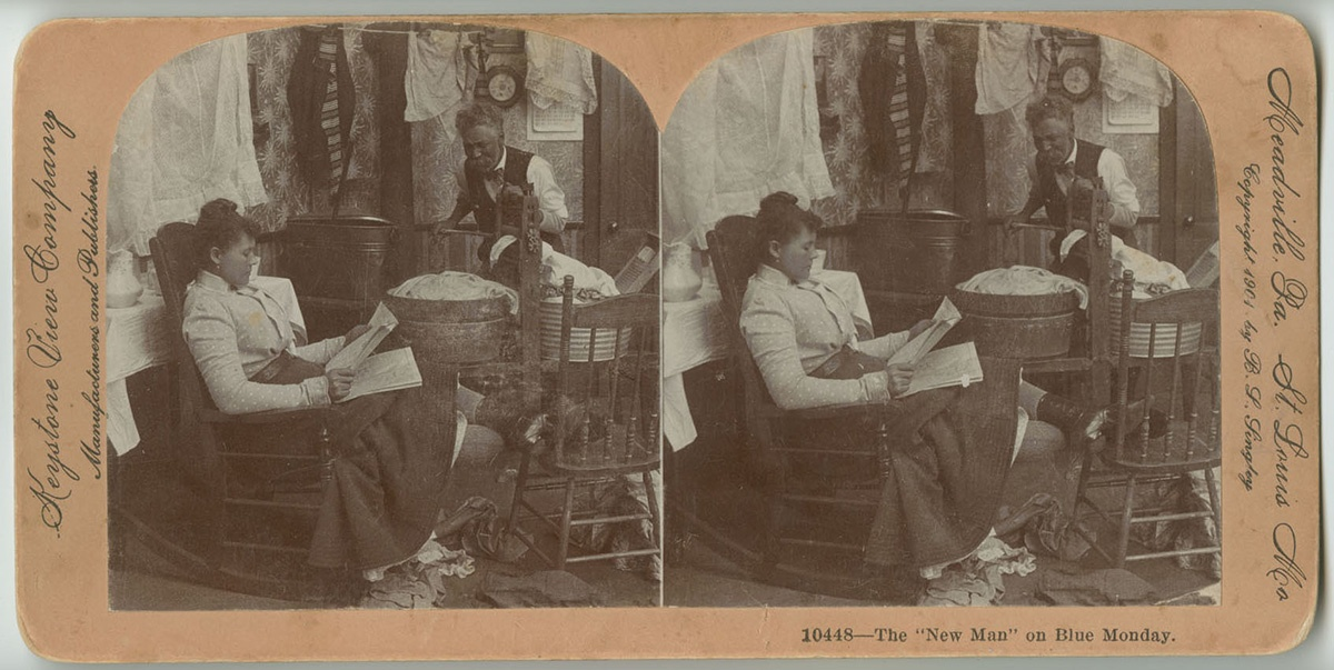 """The New Man on Blue Monday,"" stereoview card, Keystone View Company, Meadville, Pa, c. 1901."