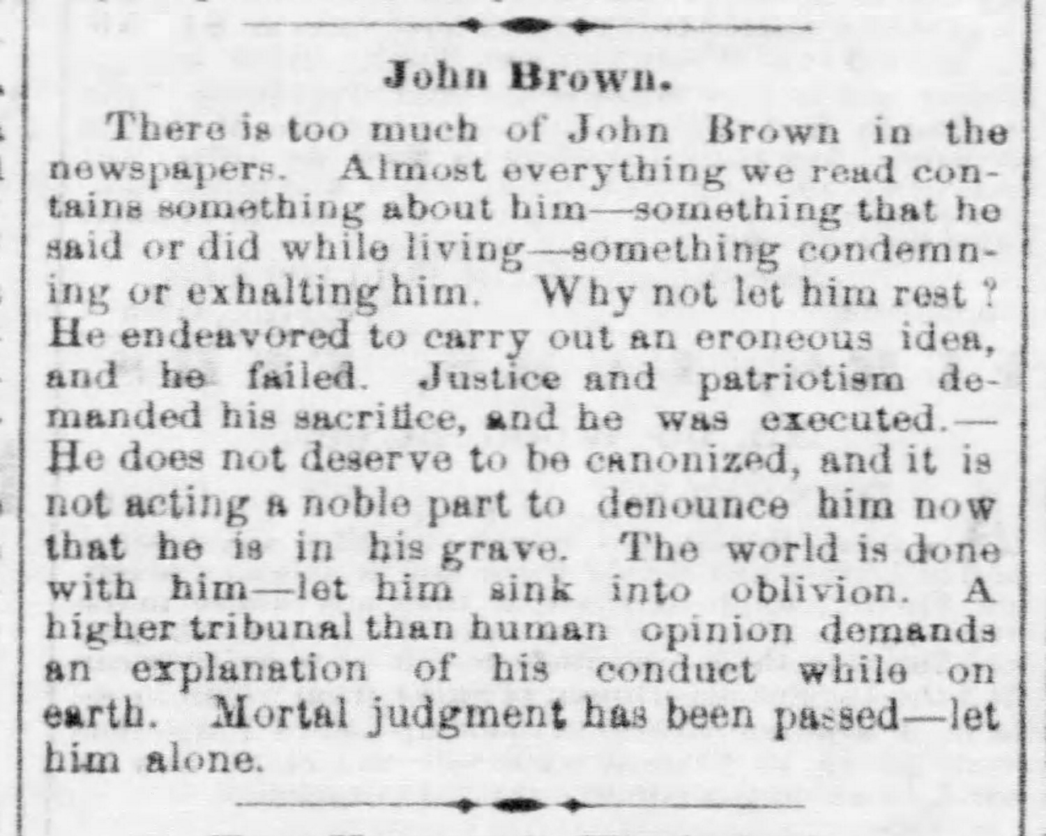"""Excerpt from the Pittsburgh Daily Post, December 21, 1859, noting that there is """"too much of John Brown in the newspapers."""" The writer's preference that Brown be left alone to """"sink into oblivion"""" was rendered untenable by the Civil War and its aftermath."""