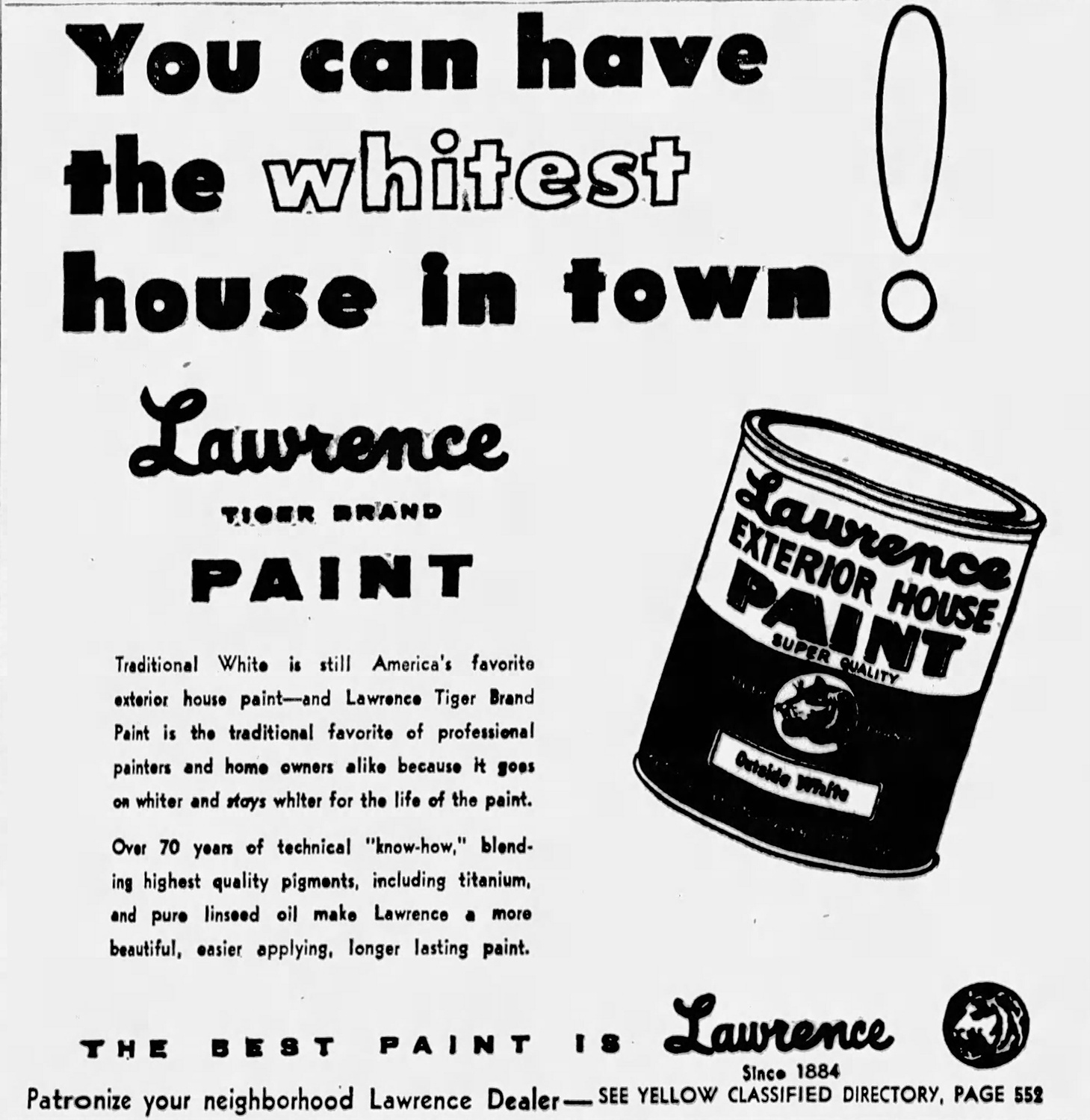 This ad appeals to both home owners and professional painters to use Lawrence exterior paint. Besides giving homes a fresh and clean look, white exteriors can make small houses appear larger and do not fade as obviously after years of sun exposure. Pittsburgh Sun Telegraph, May 9, 1954.