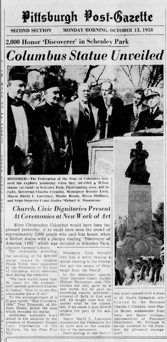 The dedication of the Columbus monument in 1958 was an event attended by civic and religious leaders including Mayor David L. Lawrence and Vatican envoy Monsignor Renato Luisi.