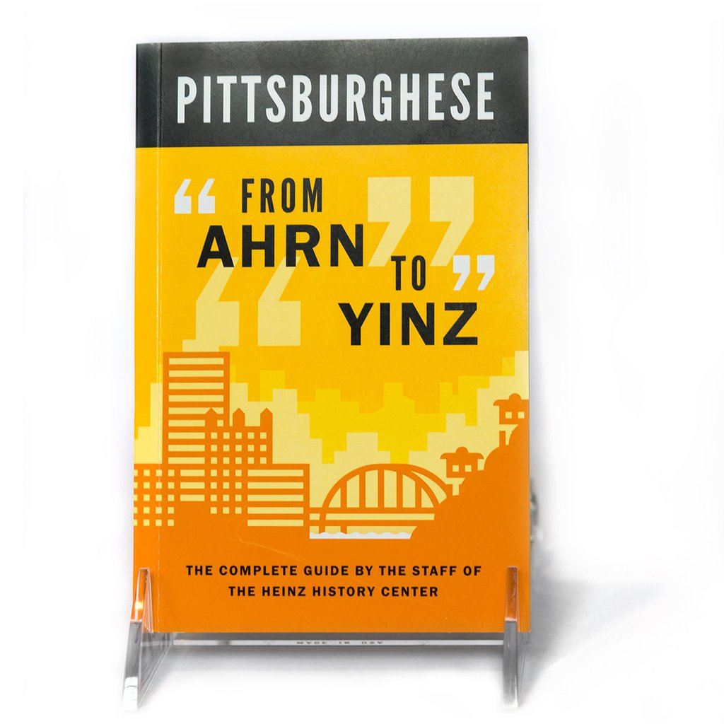 Shop: Pittsburghese From Ahrn to Yinz