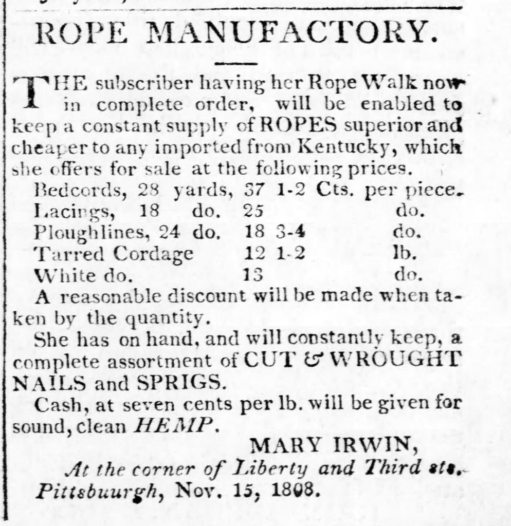 Advertisement for Mary Irwin's Rope Manufactory, Pittsburgh, 1808. The Pittsburgh Weekly Gazette, December 7, 1808.
