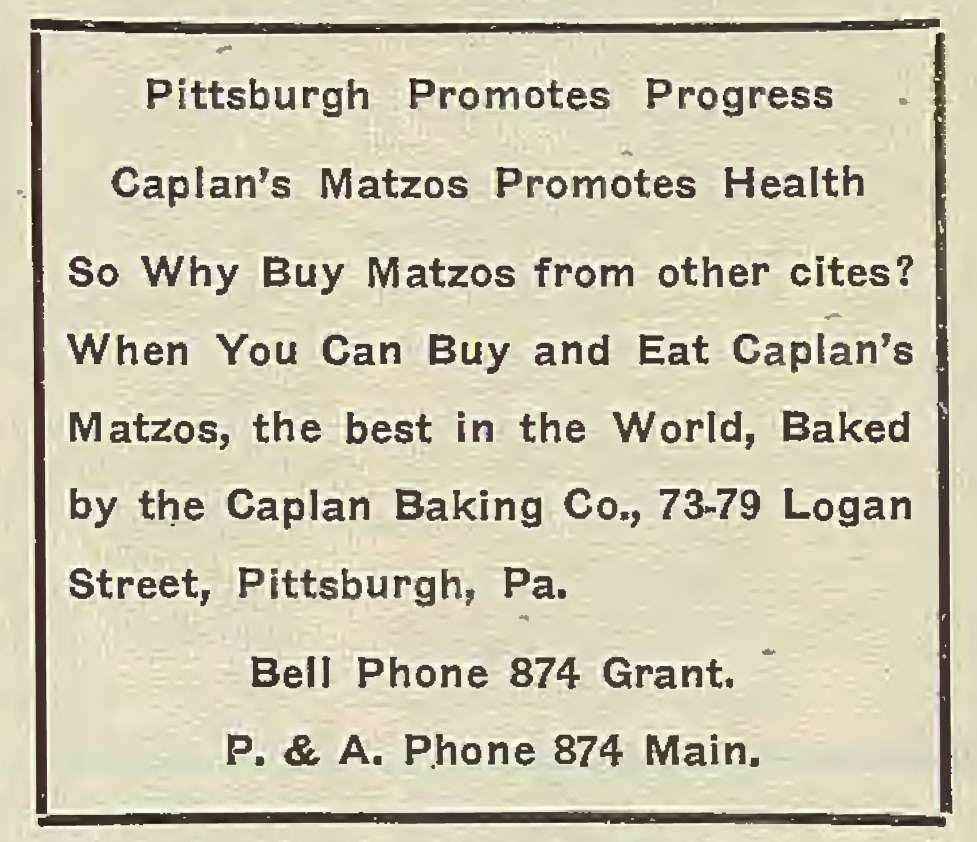 In a Feb. 23, 1912 advertisement in the Jewish Criterion, the Caplan Baking Company urged local Jewish families to buy matzah locally.